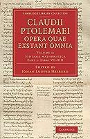 Claudii Ptolemaei opera quae exstant omnia (Cambridge Library Collection - Classics)