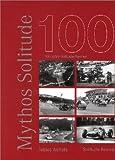 Mythos Solitude: 100 Jahre Solitude-Rennen