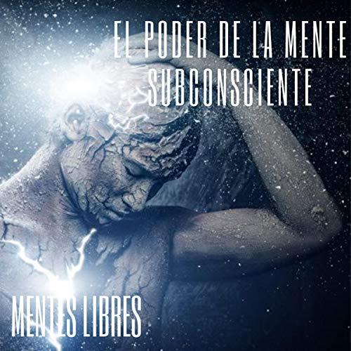 El Poder De La Mente Subconciente [The Power of the Subconscious Mind] cover art
