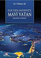 Ege'den Akdeniz'e Mavi Vatan; - Egemenlik ve Paylasim-
