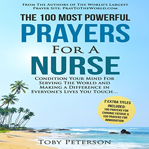 The 100 Most Powerful Prayers for a Nurse     Condition Your Mind for Serving the World and Making a Difference              By:                                                                                                                                 Toby Peterson                               Narrated by:                                                                                                                                 Denese Steele,                                                                                        John Gabriel                      Length: 47 mins     2 ratings     Overall 3.0
