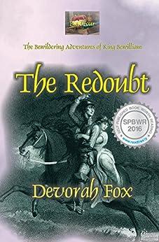 The Redoubt (The Bewildering Adventures of King Bewilliam Book 4) by [Devorah Fox]