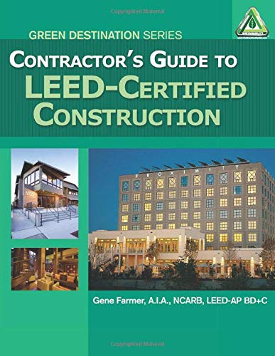 Contractor's Guide to LEED Certified Construction (Go Green with Renewable Energy Resources)