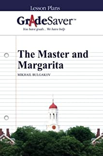 GradeSaver (TM) Lesson Plans: The Master and Margarita