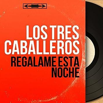 Regalame Esta Noche (Mono Version)