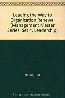 Leading the Way to Organization Renewal (Management Master Series. Set 4, Leadership)