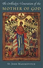 The Orthodox Veneration of the Mother of God (Orthodox Theological Texts)