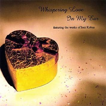 Whispering Love in My Ear