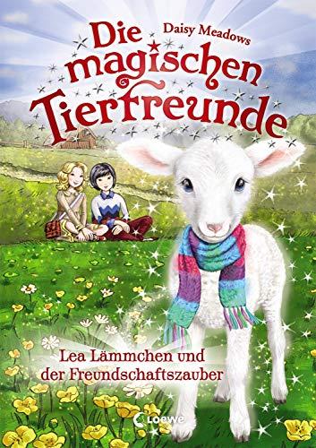 Die magischen Tierfreunde 13 - Lea Lämmchen und der Freundschaftszauber: Kinderbuch für Erstleser - Für Mädchen ab 7 Jahre