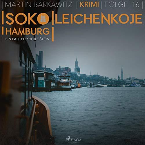 Leichenkoje     SoKo Hamburg - Ein Fall für Heike Stein 16              Autor:                                                                                                                                 Martin Barkawitz                               Sprecher:                                                                                                                                 Heidi Mercedes Gold                      Spieldauer: 3 Std. und 32 Min.     1 Bewertung     Gesamt 5,0