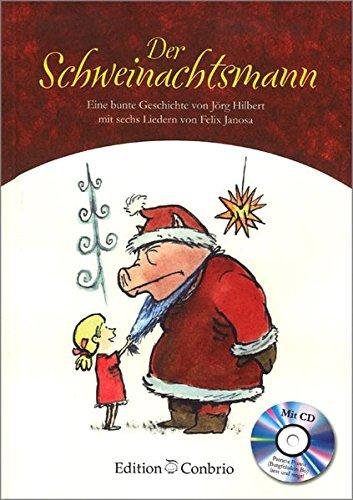 Der Schweinachtsmann: Aufführungsmaterialien und Aufführungslizenzierung direkt beim Verlag: info@hug-musikverlage.ch