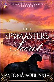 The Spymaster's Secret (Chronicles of Tournai Book 7) by [Antonia Aquilante]