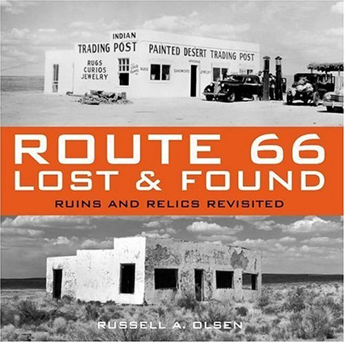 Olsen, R: Route 66: Lost and Found - Ruins and Relics Revisited