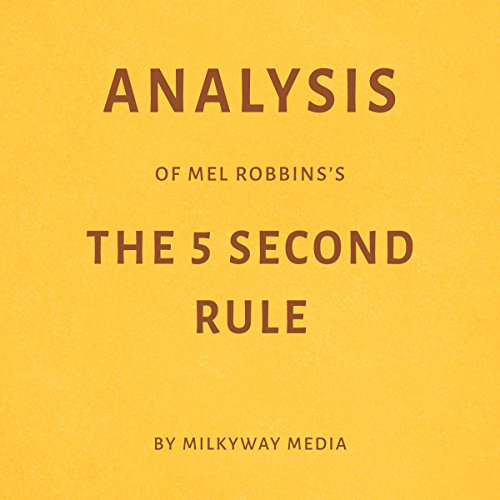 Analysis of Mel Robbins' The 5 Second Rule  By  cover art