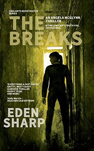 The Breaks: An Angela McGlynn Thriller (Vigilante Investigator Justice Series Book 1) (English Edition)