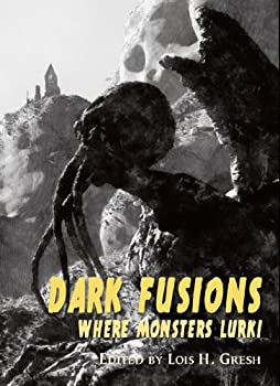 Dark Fusions: Where Monsters Lurk! 1848636741 Book Cover