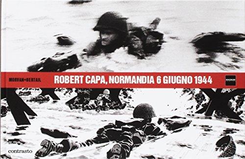 Robert Capa, Normandia 6 giugno 1944
