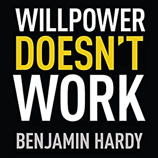 Willpower Doesn't Work     Discover the Hidden Keys to Success              By:                                                                                                                                 Benjamin Hardy                               Narrated by:                                                                                                                                 Benjamin Hardy                      Length: 5 hrs and 35 mins     38 ratings     Overall 4.6