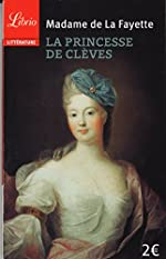 La Princesse de Clèves de Marie-Madeleine Pioche de La Vergne La Fayette