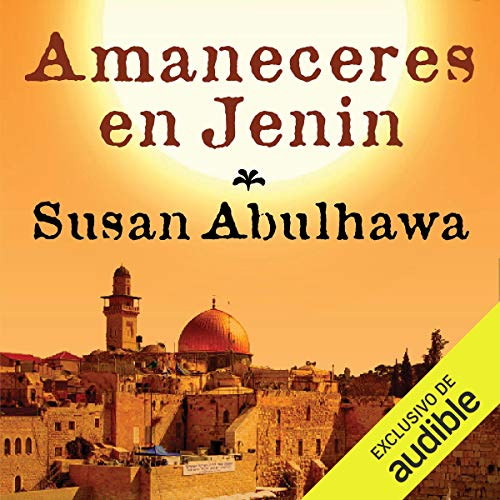 Amaneceres en Jenin [Sunrises in Jenin] audiobook cover art