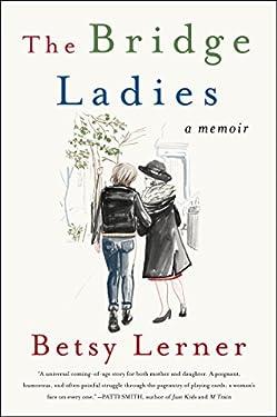 The Bridge Ladies: A Memoir