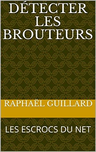 Couverture du livre DÉTECTER LES BROUTEURS: LES ESCROCS DU NET