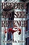 Before You Seek Revenge (English Edition)