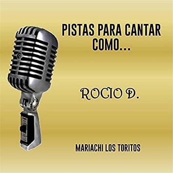 Pistas para Cantar Como Rocio D.