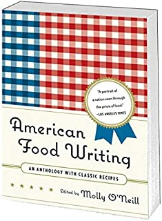 American Food Writing: an Anthology with Classic Recipes by O'Neill, Molly(January 22, 2009) Paperback