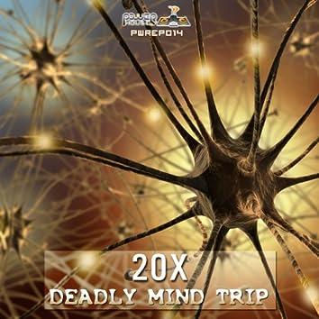 Deadly Mind Trip