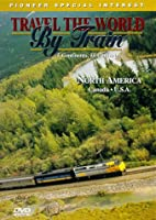 Travel the World By Train: North America 1 [DVD]