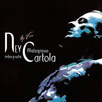 Ney Matogrosso Interpreta Cartola - Ao Vivo