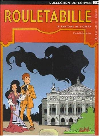 Rouletabille, tome 2 : Le fantôme de l'Opéra