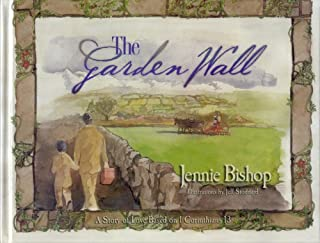 The Garden Wall: A Story of Love Based on I Corinthians 13