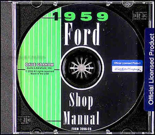 1959 FORD FACTORY REPAIR SHOP & SERVICE MANUAL CD - INCLUDES: Custom 300, Galaxie, Fairlane, Fairlane 500, Retractable, Sunliner, Courier, Ranchero, and station wagon 59