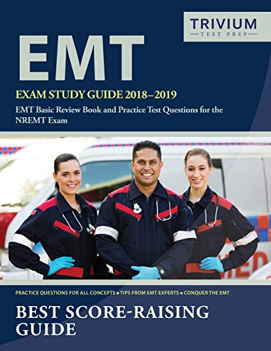 Emt Exam Study Guide 2018 2019 Emt Basic Review Book And Practice Test Questions For The Nremt Exam