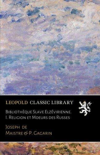 Bibliothèque Slave Elzévirienne. I. Religion et Moeurs des Russes