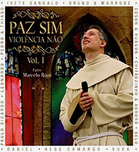 Padre Marcelo Rossi - Paz Sim, Violência Não (Volume 1) [CD]