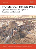 The Marshall Islands 1944: Operation Flintlock, the Capture of Kwajalein and Eniwetok (Campaign, Band 146) - Gordon Rottman