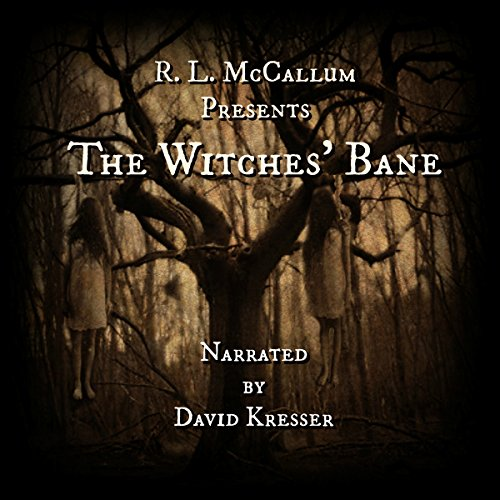 The Witches' Bane                   By:                                                                                                                                 R. L. McCallum                               Narrated by:                                                                                                                                 David Kresser                      Length: 1 hr and 17 mins     Not rated yet     Overall 0.0