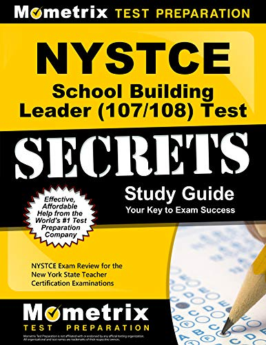 NYSTCE School Building Leader (107/108) Test Secrets Study Guide: NYSTCE Exam Review for the New York State Teacher Certification Examinations.