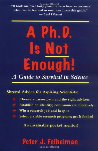 A PhD Is Not Enough: A Guide To Survival In Scienceの詳細を見る