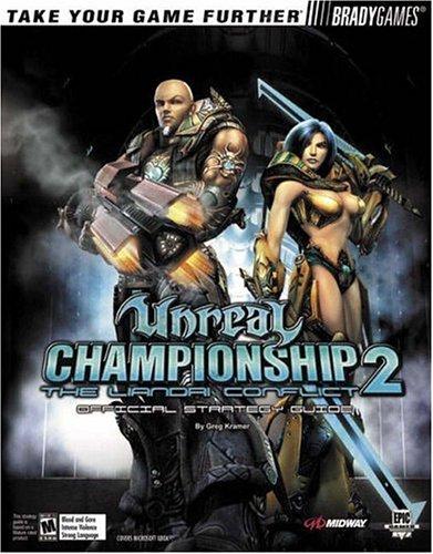 Unreal Championship® 2: The Liandri Conflict Official Strategy Guide (Official Strategy Guides)