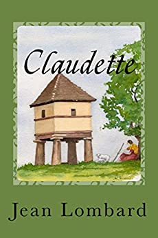 Claudette: A Woman of the Middle Ages (Claudette series, followed by Claudette's Daughter. Book 1) by [Jean Lombard, Rosemary Sinclair, Rachel Guyet]