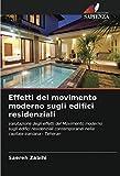 Effetti del movimento moderno sugli edifici residenziali: Valutazione degli effetti del Movimento moderno sugli edifici residenziali contemporanei nella capitale iraniana - Teheran