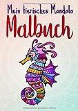 Mein tierisches Mandala Malbuch: 50 Tiermandalas für Kinder ab 4 Jahren, Kreativität fördern mit dem Mandala Malbuch für Kinder, ein tolles Geschenk ... (Mandala Malbuch für Kinder Band, Band 1) - le petit créatif