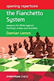 Opening Repertoire: The Fianchetto System: Weapons For White Against The King's Indian And Grünfeld-Lemos, Damian