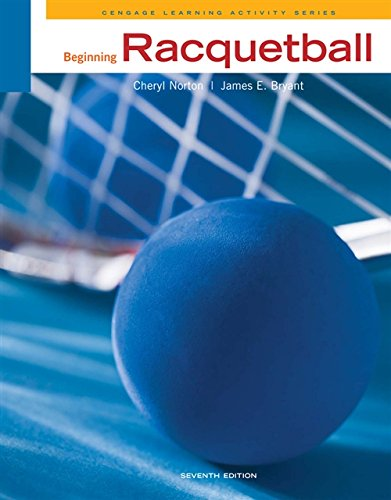 Compare Textbook Prices for Beginning Racquetball Cengage Learning Activity 7 Edition ISBN 9780840048103 by Norton, Cheryl,Bryant, James S.