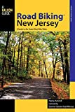 Road Biking™ New Jersey: A Guide to the State s Best Bike Rides (Road Biking Series)