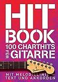 Hitbook - 100 Charthits für Gitarre: Songbook für Gitarre, Gesang: MIT Melodielinie + Text Und Akkorden
